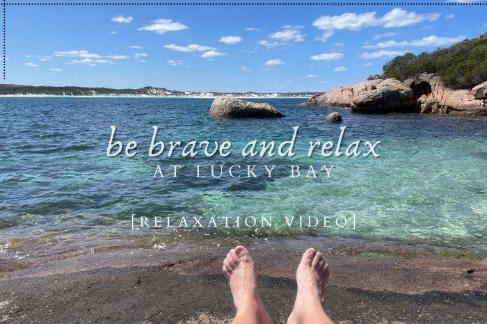 Be brave and relax at Lucky Bay