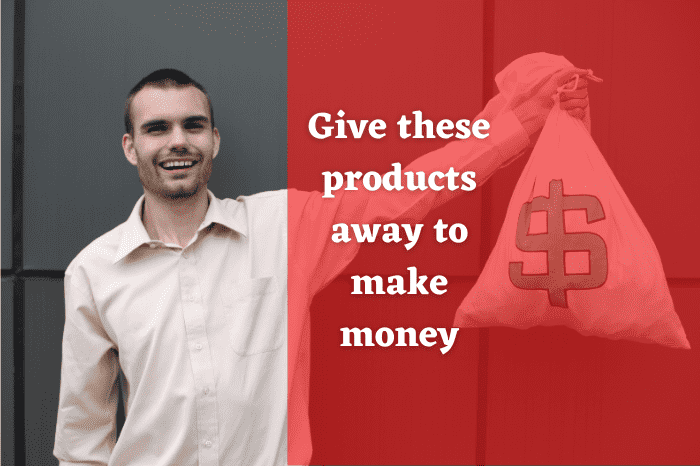 Give these products away to make money?