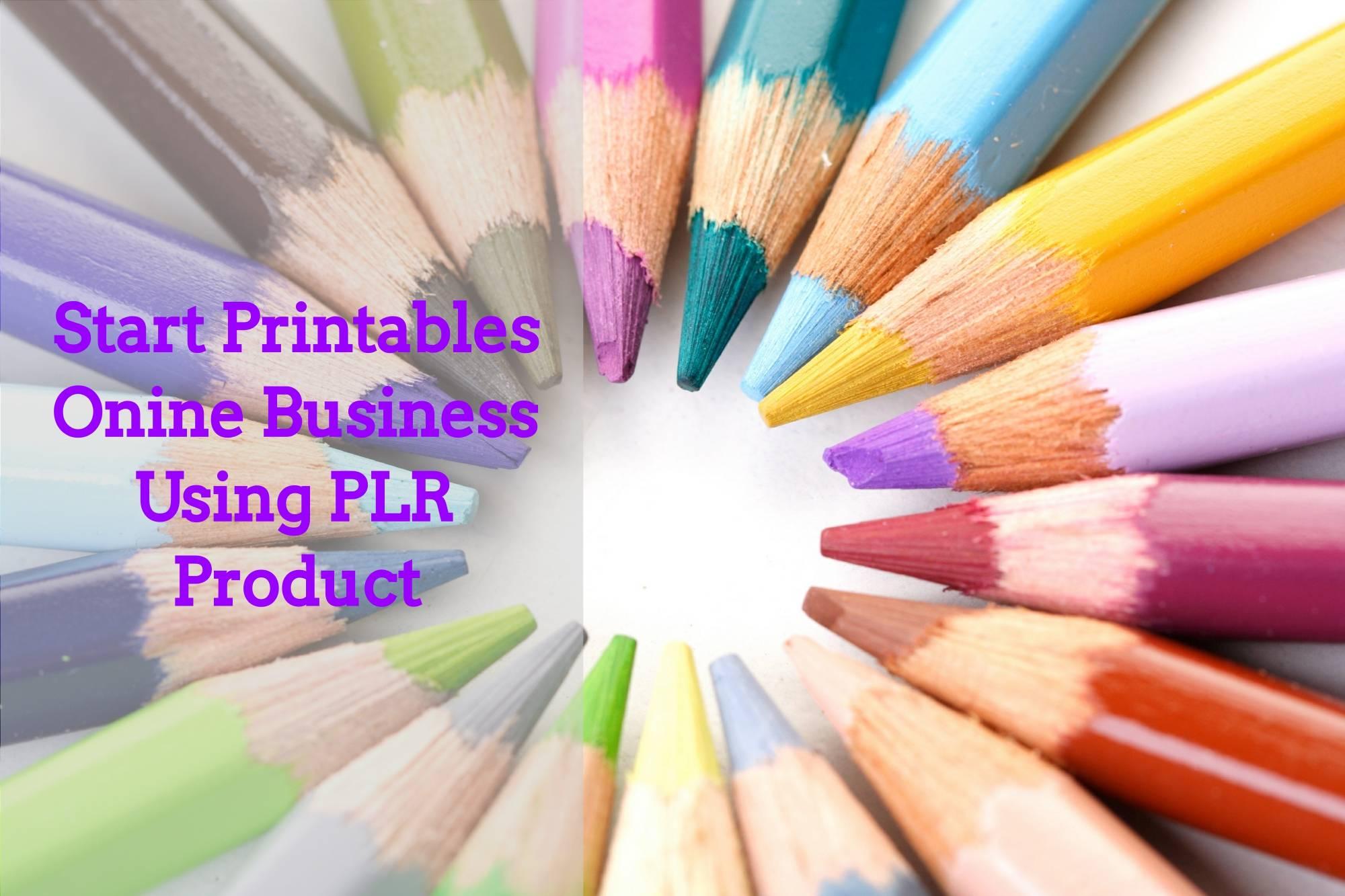 How to Start Selling Printables Online Using PLR