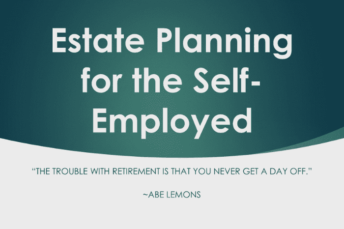 Estate Planning Essentials for the Self-Employed