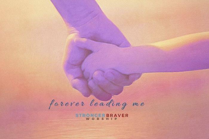 Forever Leading Me